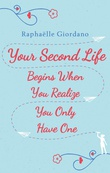 Omslagsbilde av Your Second Life Begins When You Realize You Only Have One