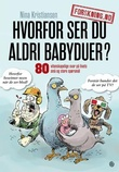 """""""Hvorfor ser du aldri babyduer? 80 vitenskapelige svar på livets små og store spørsmål"""" av Nina Kristiansen"""