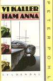 """""""Vi kaller ham Anna"""" av Peter Pohl"""