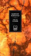 """""""Fyr og flamme - av handling"""" av Kjartan Fløgstad"""