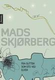 """""""Fra gutten som sto ved elven dikt"""" av Mads Skjørberg"""