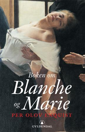 """""""Boken om Blanche og Marie"""" av Per Olov Enquist"""
