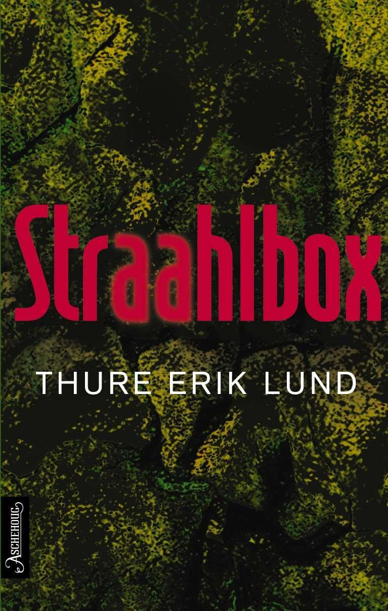 """""""Straahlbox - roman"""" av Thure Erik Lund"""
