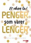"""""""Penger som varer lenger - et rikere liv!"""" av Henriette W. Quanvik"""