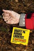 """""""Drapet på Aurora Lindkvist - bok 7"""" av Kjetil Indregard"""