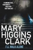 """""""I'll walk alone"""" av Mary Higgins Clark"""