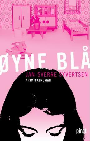 """""""Øyne blå - kriminalroman"""" av Jan-Sverre Syvertsen"""