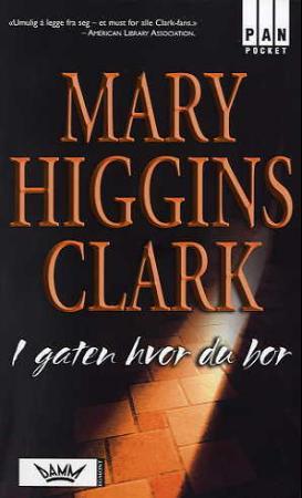 """""""I gaten hvor du bor"""" av Mary Higgins Clark"""