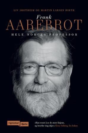 """Frank Aarebrot - hele Norges professor"" av Liv Skotheim"