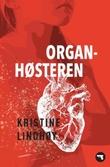 """""""Organhøsteren"""" av Kristine Lindhøy"""