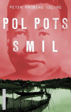 """""""Pol Pots smil - om en svensk reise gjennom Røde khmers Kambodsja"""" av Peter Fröberg Idling"""