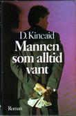 """""""Mannen som alltid vant"""" av D. Kincaid"""