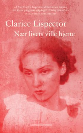 """""""Nær livets ville hjerte - roman"""" av Clarice Lispector"""