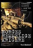 """""""Norges hemmelige krigere - kommandosoldater i kamp mot terror"""" av Tom Bakkeli"""
