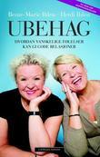 """""""Ubehag - hvordan vanskelige følelser kan gi gode relasjoner"""" av Bente-Marie Ihlen"""