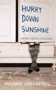 """Hurry Down Sunshine - A Father's Memoir of Love and Madness"" av Michael Greenberg"
