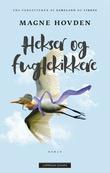 """""""Hekser og fuglekikkere"""" av Magne Hovden"""