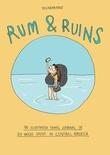 """Rum & Ruins - An illustrated travel journal of six weeks spent in Central America"" av Hanne Sigbjørnsen"