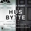 """""""Husbytte"""" av Rebecca Fleet"""