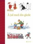 """""""Å jul med din glede"""" av Alf Prøysen"""