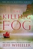 """""""The Killing Fog - The Grave Kingdom #1"""" av Jeff Wheeler"""