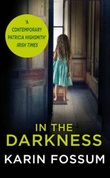 """In the darkness - an inspector Sejer novel"" av Karin Fossum"