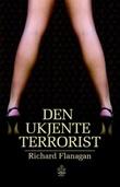 """""""Den ukjente terrorist"""" av Richard Flanagan"""