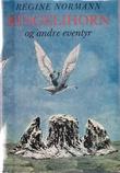 """""""Ringelihorn og andre eventyr"""" av Regine Normann"""