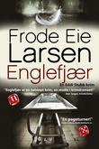"""""""Englefjær krimroman"""" av Frode Eie Larsen"""