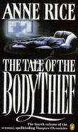 """The Tale of the Body Thief (Vampire Chronicles 4)"" av Anne Rice"