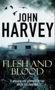 """""""Flesh and blood"""" av John Harvey"""