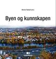 """""""Byen og kunnskapen"""" av Merete Røskaft"""