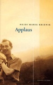 """Applaus - roman"" av Heidi Marie Kriznik"