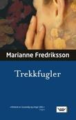 """""""Trekkfugler"""" av Marianne Fredriksson"""