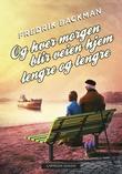 """""""Og hver morgen blir veien hjem lengre og lengre"""" av Fredrik Backman"""