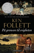 """""""På grensen til evigheten 3. bind av århundretrilogien"""" av Ken Follett"""