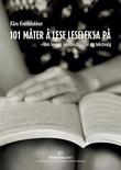 """""""101 måter å lese leseleksa på - om lesing, lesebestillinger og tekstvalg"""" av Kåre Kverndokken"""