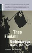 """""""Undergang - Berlin 1939-1945"""" av Theo Findahl"""