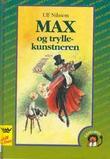 """""""Max og tryllekunstneren"""" av Ulf Nilsson"""