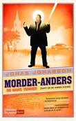 """""""Morder-Anders og hans venner (samt en og annen uvenn)"""" av Jonas Jonasson"""