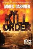 """""""The Kill Order (Maze Runner Prequel)"""" av James Dashner"""