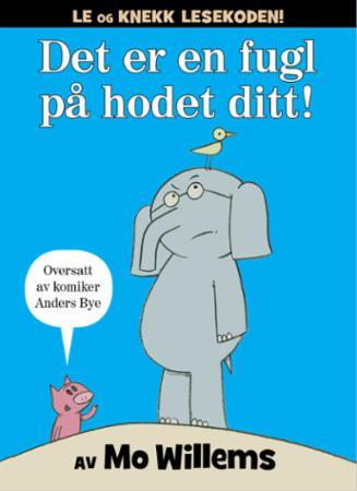 """""""Det er en fugl på hodet ditt!"""" av Mo Willems"""