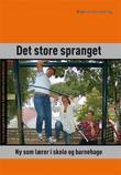 """""""Det store spranget - ny som lærer i skole og barnehage"""" av Torlaug Løkensgard Hoel"""