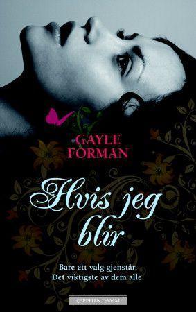 """""""Hvis jeg blir"""" av Gayle Forman"""