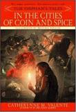 """In the Cities of Coin and Spice 2 (Orphan's Tales)"" av Catherynne M. Valente"