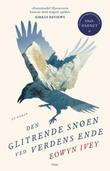 """""""Den glitrende snøen ved verdens ende en roman"""" av Eowyn Ivey"""
