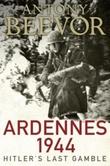 """""""Ardennes 1944 - Hitler's last gamble"""" av Antony Beevor"""