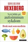 """""""Nytt blikk på autoimmun sykdom"""" av Sofie Hexeberg"""
