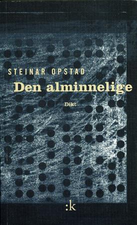 """""""Den alminnelige - dikt"""" av Steinar Opstad"""