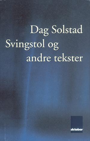 """""""Svingstol og andre tekster"""" av Dag Solstad"""